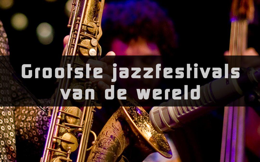 Jazzfestivals wereldwijd – Welk Festival past bij jou?